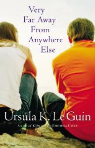 Very-Far-Away-from-Anywhere-Else-Le-Guin-Ursula-K-9780152052089
